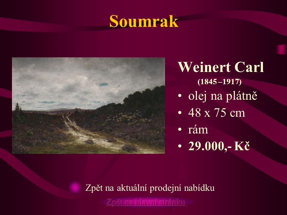 Soumrak Weinert Carl olej na plátně 48 x 75 cm rám 29.000,- Kč