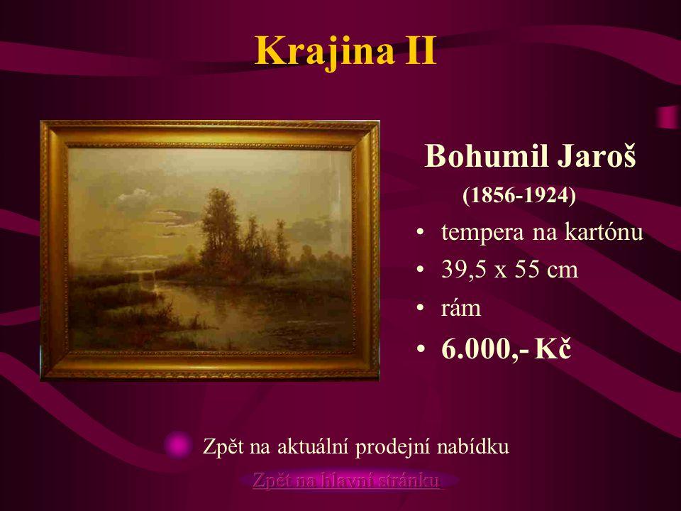 Krajina II Bohumil Jaroš 6.000,- Kč tempera na kartónu 39,5 x 55 cm