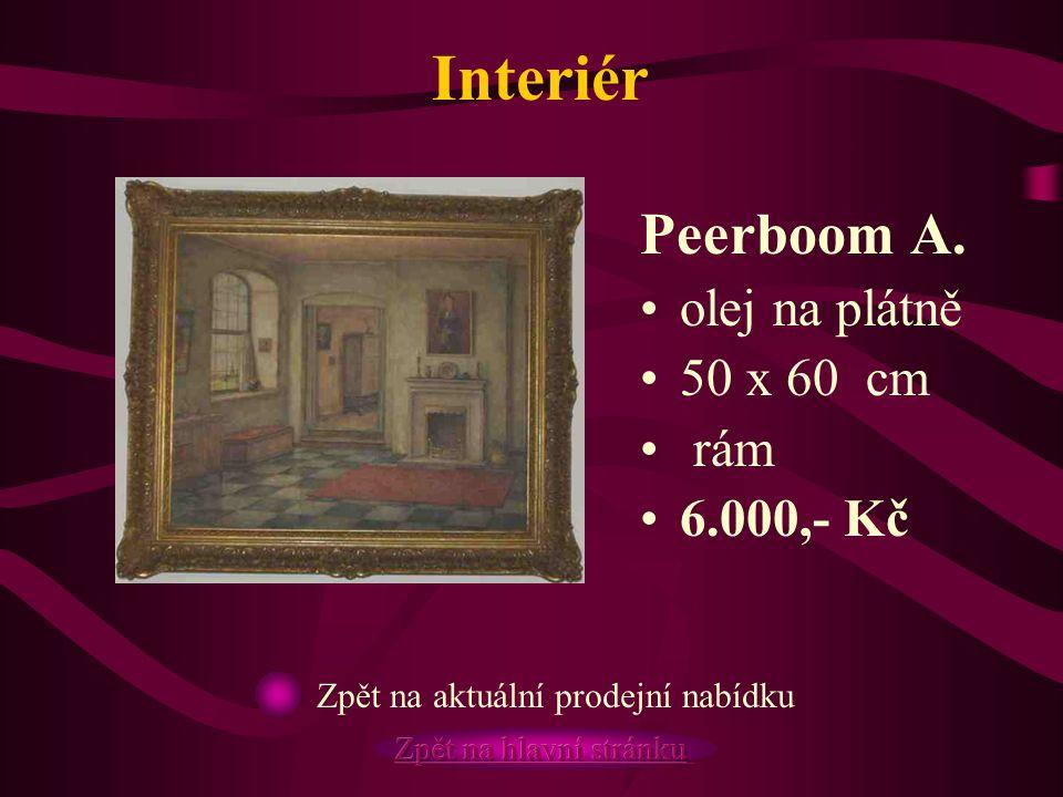 Interiér Peerboom A. olej na plátně 50 x 60 cm rám 6.000,- Kč