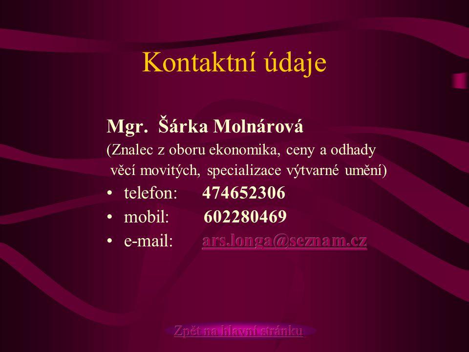 Kontaktní údaje Mgr. Šárka Molnárová telefon: 474652306