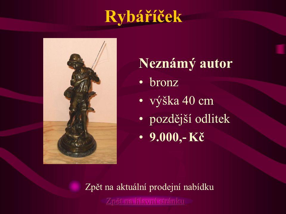 Rybáříček Neznámý autor bronz výška 40 cm pozdější odlitek 9.000,- Kč
