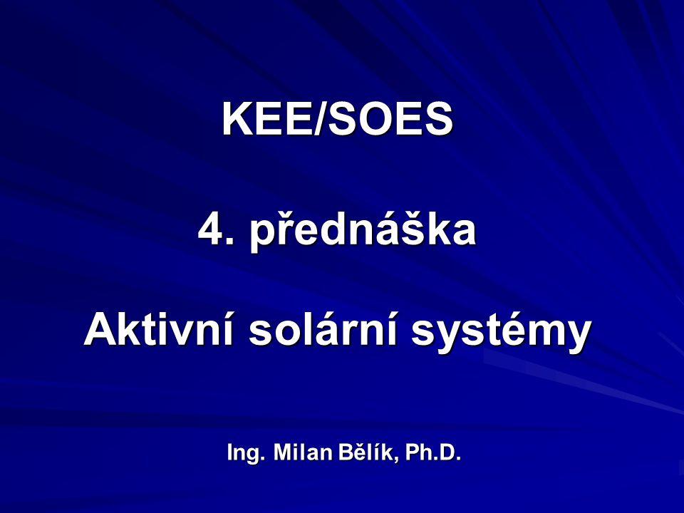 KEE/SOES 4. přednáška Aktivní solární systémy