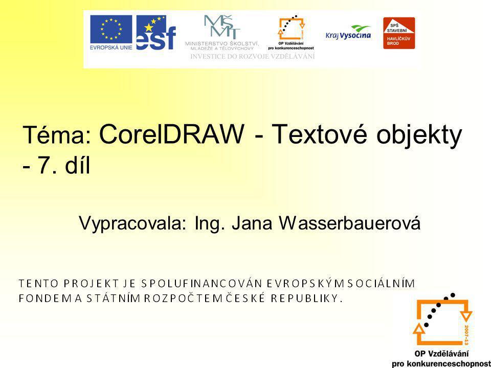 Téma: CorelDRAW - Textové objekty - 7. díl