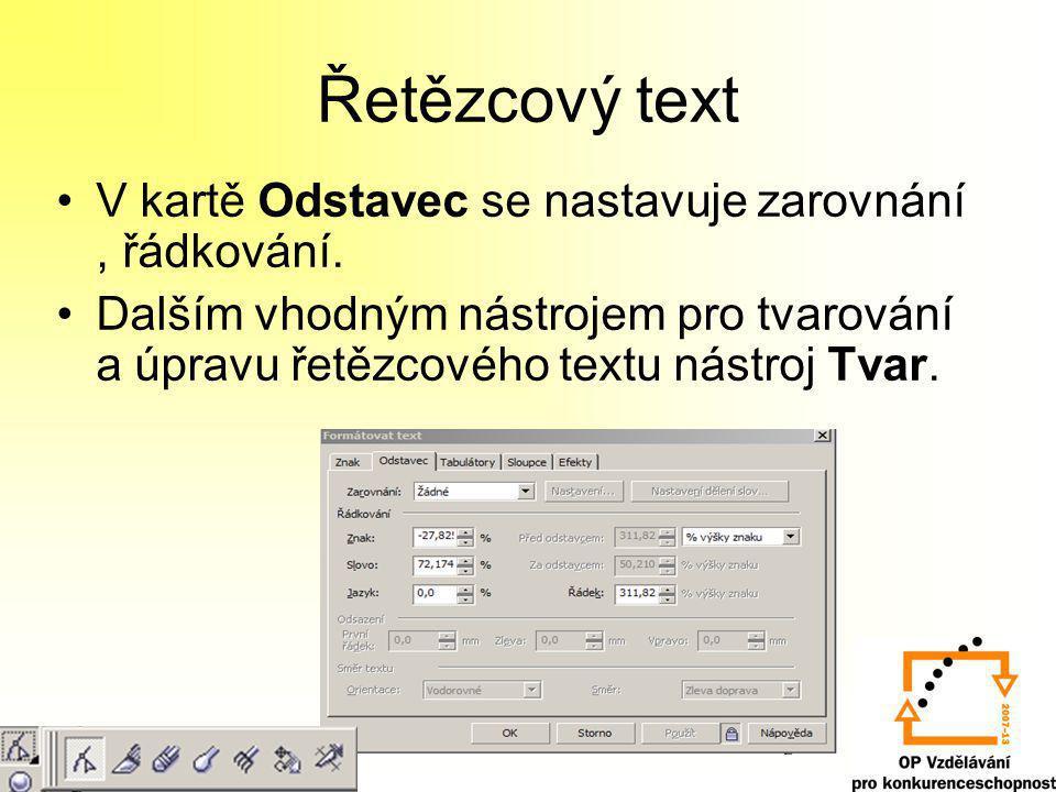 Řetězcový text V kartě Odstavec se nastavuje zarovnání , řádkování.