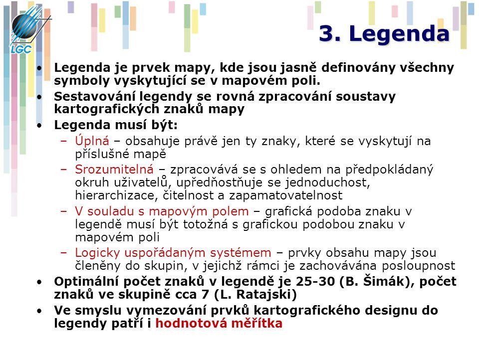 3. Legenda Legenda je prvek mapy, kde jsou jasně definovány všechny symboly vyskytující se v mapovém poli.