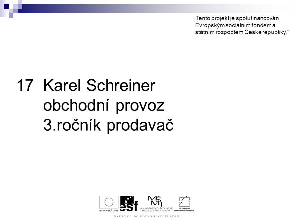 Karel Schreiner obchodní provoz 3.ročník prodavač
