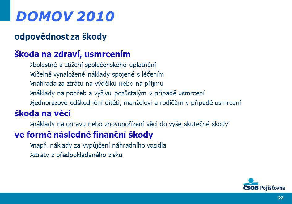 DOMOV 2010 odpovědnost za škody škoda na zdraví, usmrcením