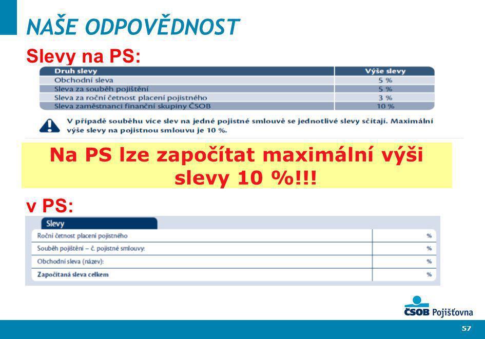 Na PS lze započítat maximální výši slevy 10 %!!!