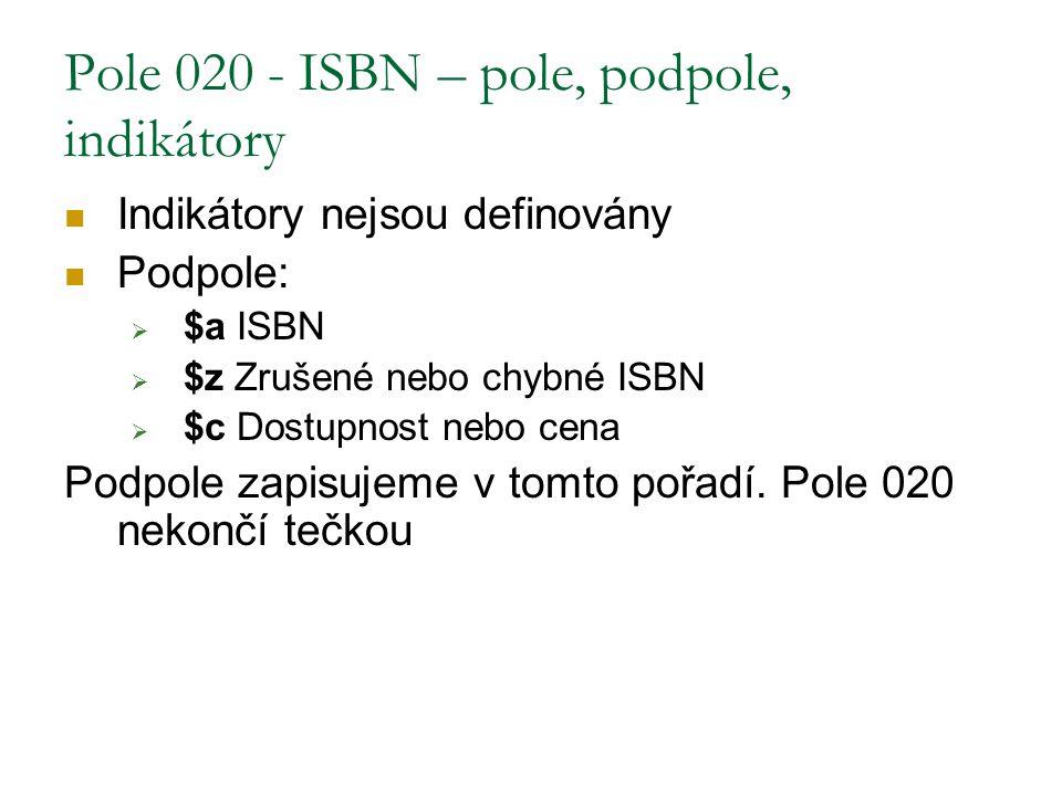 Pole 020 - ISBN – pole, podpole, indikátory