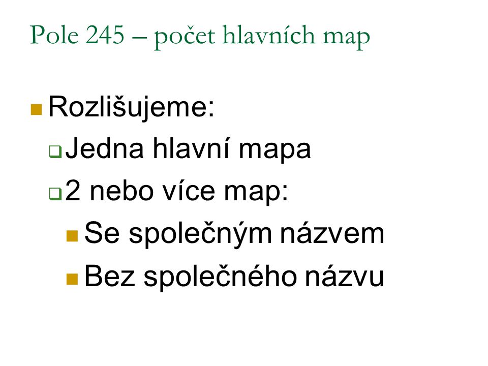 Pole 245 – počet hlavních map