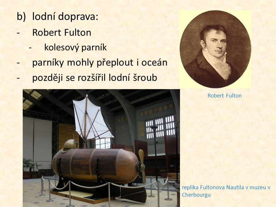 lodní doprava: Robert Fulton parníky mohly přeplout i oceán