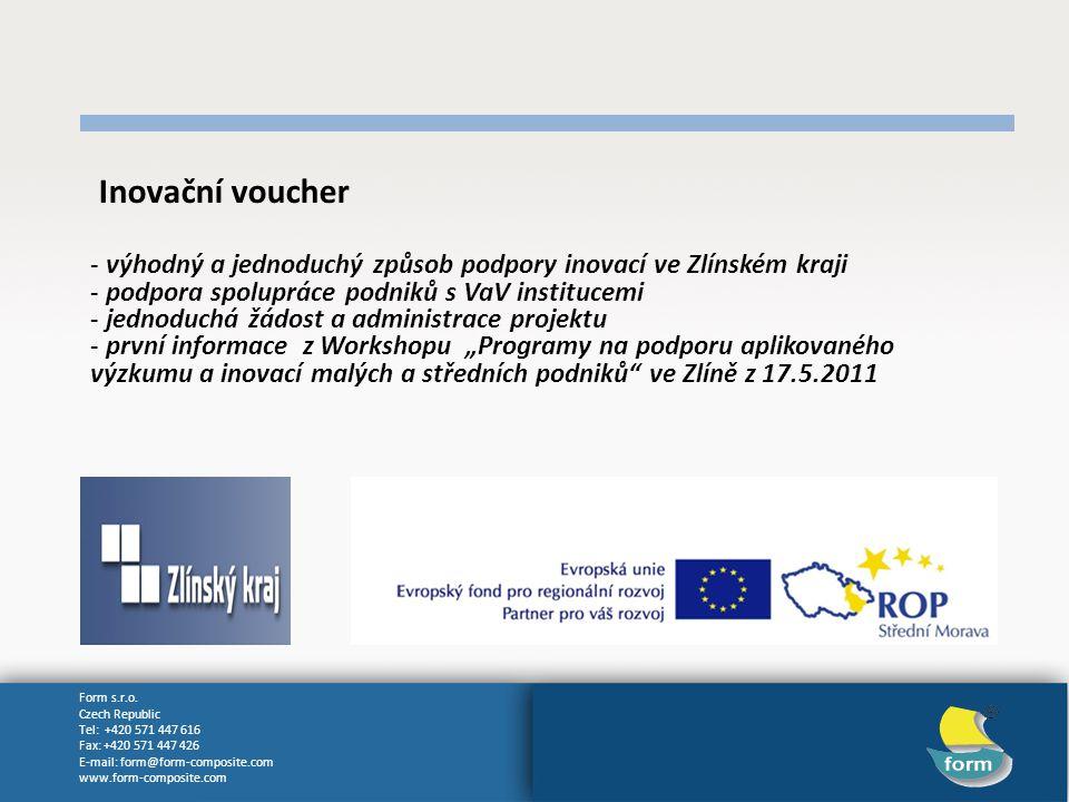 Inovační voucher výhodný a jednoduchý způsob podpory inovací ve Zlínském kraji. podpora spolupráce podniků s VaV institucemi.