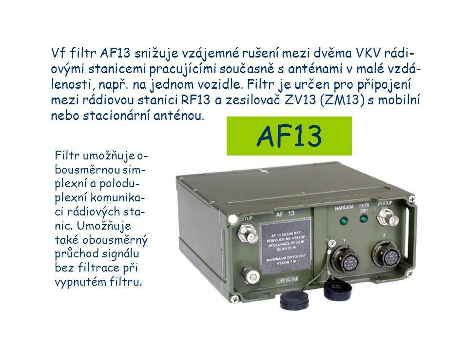 Vf filtr AF13 snižuje vzájemné rušení mezi dvěma VKV rádi-ovými stanicemi pracujícími současně s anténami v malé vzdá-lenosti, např. na jednom vozidle. Filtr je určen pro připojení mezi rádiovou stanici RF13 a zesilovač ZV13 (ZM13) s mobilní nebo stacionární anténou.