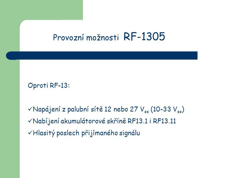 Provozní možnosti RF-1305 Oproti RF-13: