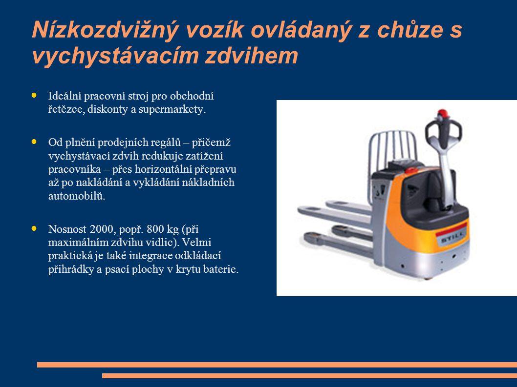 Nízkozdvižný vozík ovládaný z chůze s vychystávacím zdvihem