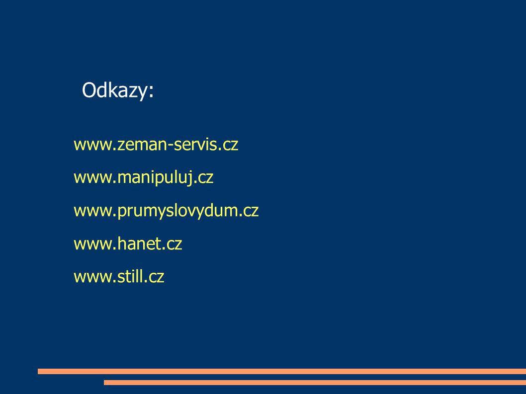 Odkazy: www.zeman-servis.cz www.manipuluj.cz www.prumyslovydum.cz
