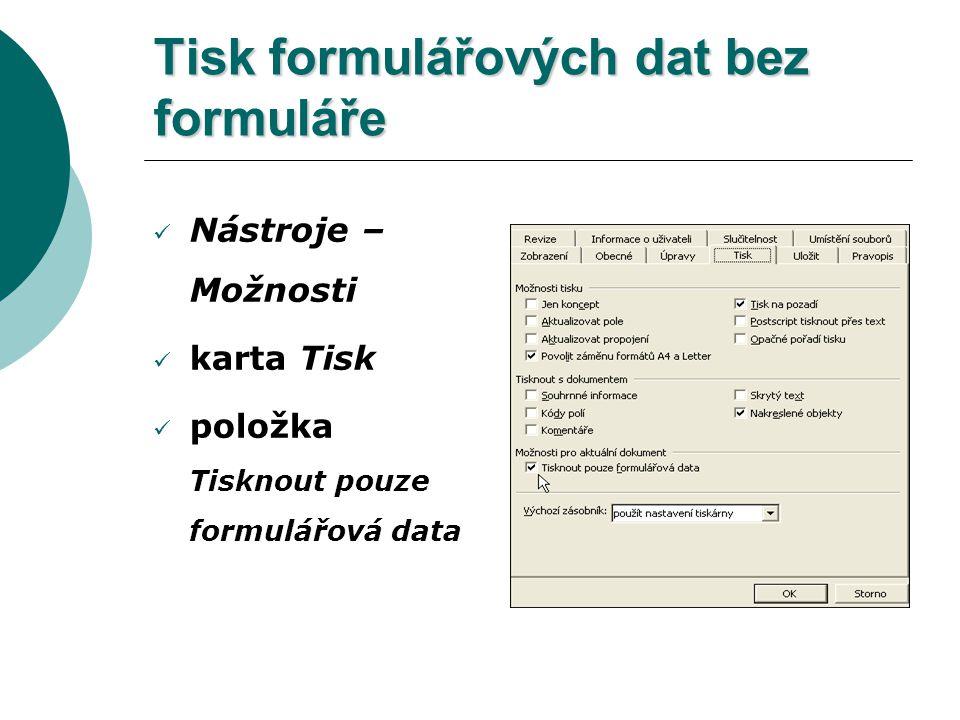 Tisk formulářových dat bez formuláře