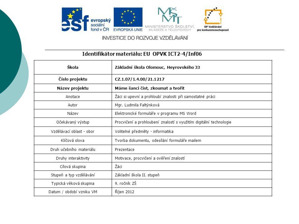 Identifikátor materiálu: EU OPVK ICT2-4/Inf06