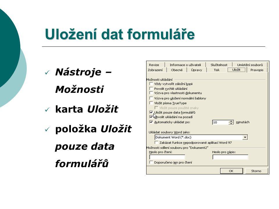 Uložení dat formuláře Nástroje – Možnosti karta Uložit