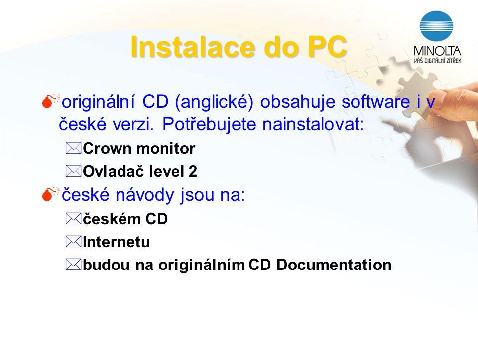 Instalace do PC originální CD (anglické) obsahuje software i v české verzi. Potřebujete nainstalovat: