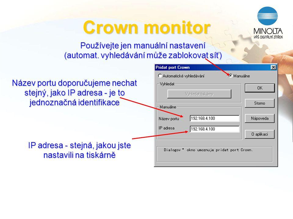 IP adresa - stejná, jakou jste nastavili na tiskárně