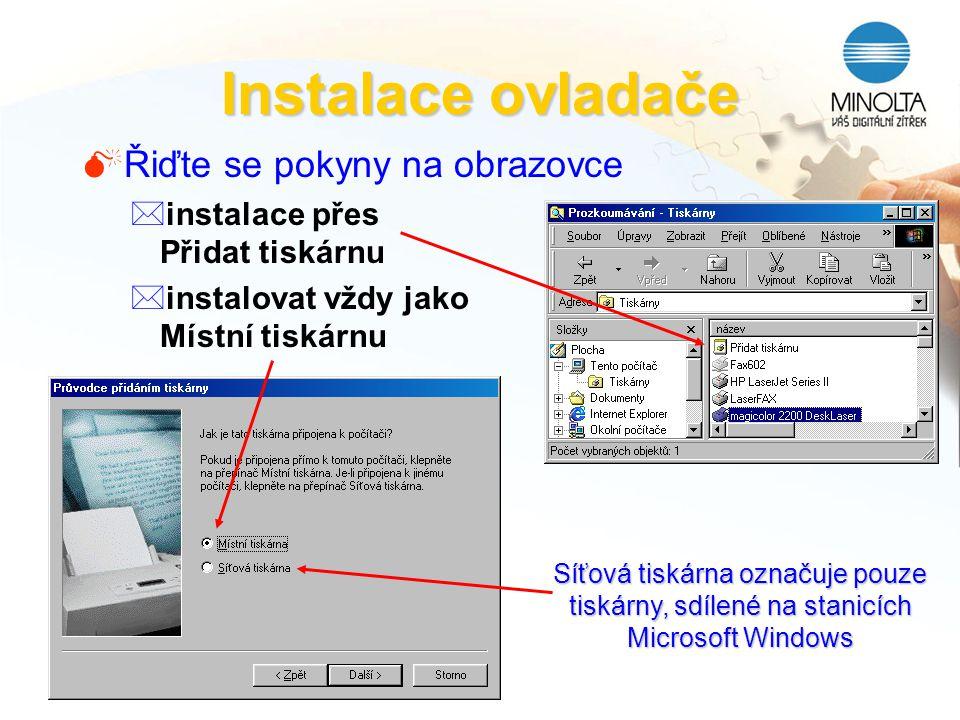 Instalace ovladače Řiďte se pokyny na obrazovce