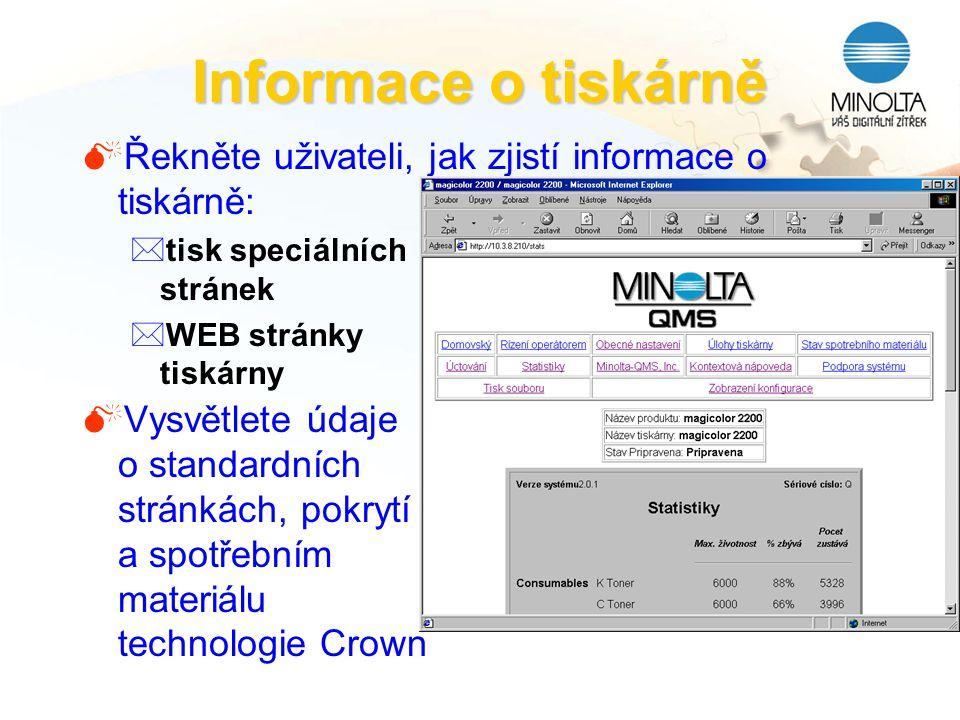 Informace o tiskárně Řekněte uživateli, jak zjistí informace o tiskárně: tisk speciálních stránek.