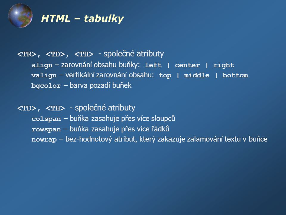HTML – tabulky <TR>, <TD>, <TH> - společné atributy