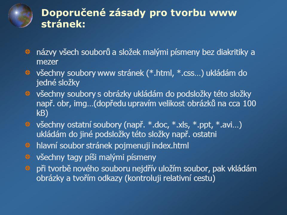 Doporučené zásady pro tvorbu www stránek: