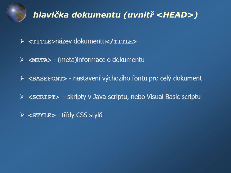 hlavička dokumentu (uvnitř <HEAD>)