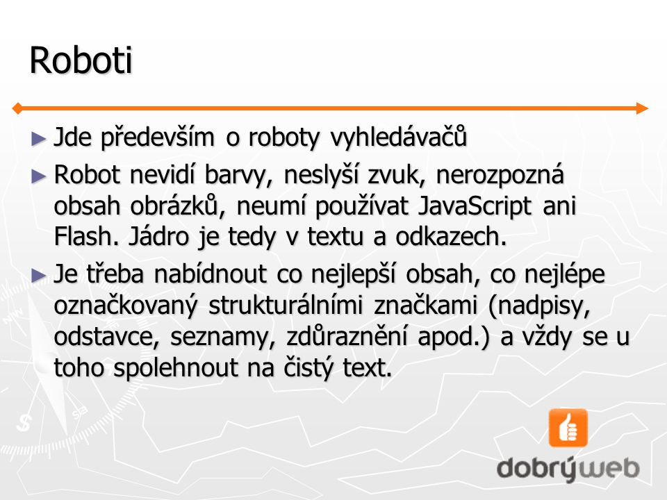 Roboti Jde především o roboty vyhledávačů