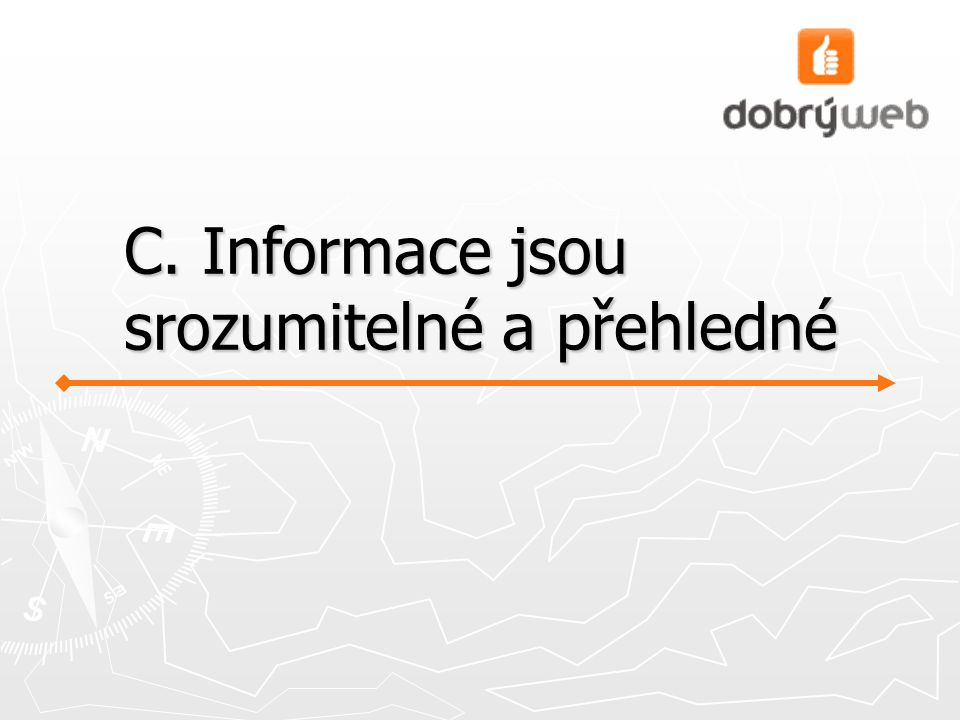 C. Informace jsou srozumitelné a přehledné
