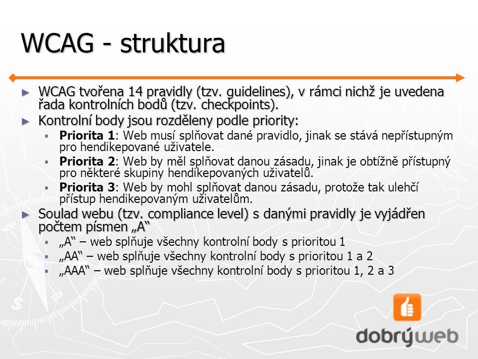 WCAG - struktura WCAG tvořena 14 pravidly (tzv. guidelines), v rámci nichž je uvedena řada kontrolních bodů (tzv. checkpoints).