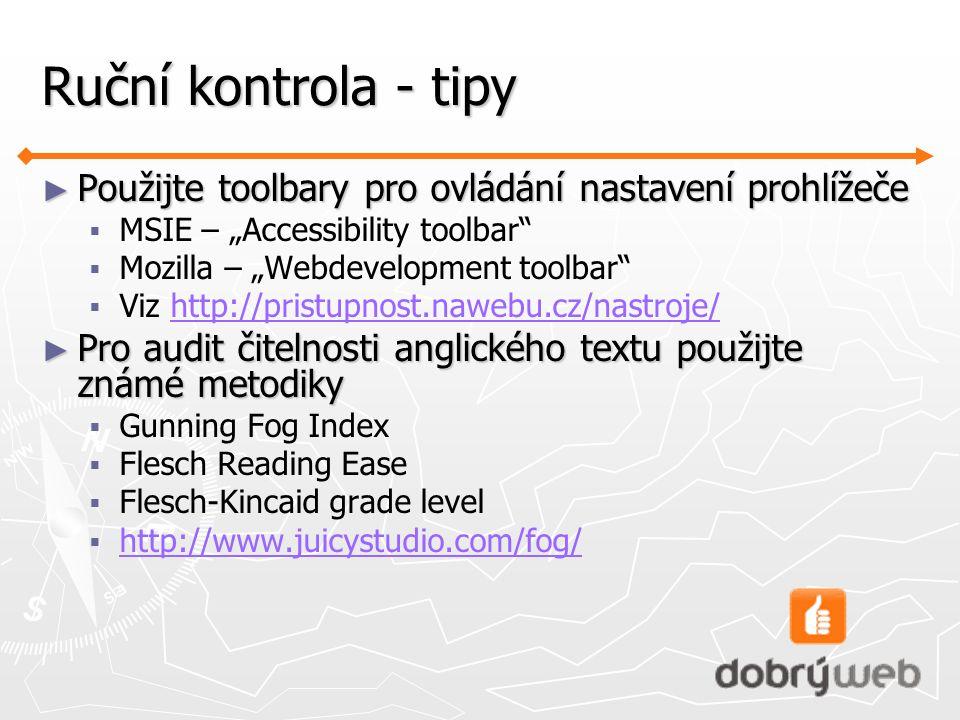 """Ruční kontrola - tipy Použijte toolbary pro ovládání nastavení prohlížeče. MSIE – """"Accessibility toolbar"""