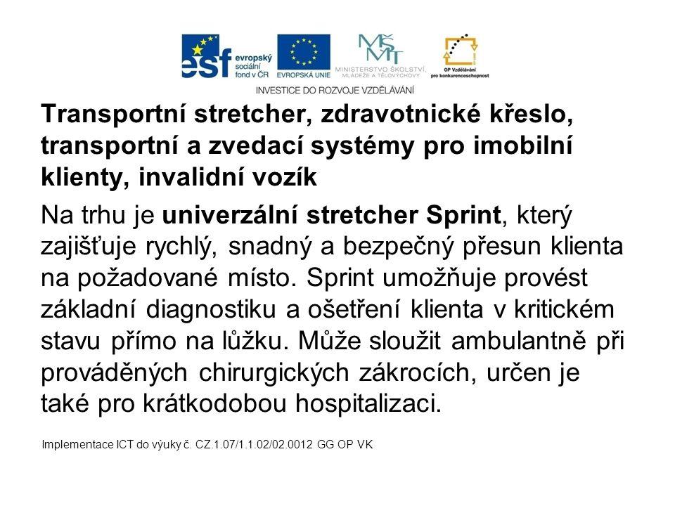 Transportní stretcher, zdravotnické křeslo, transportní a zvedací systémy pro imobilní klienty, invalidní vozík