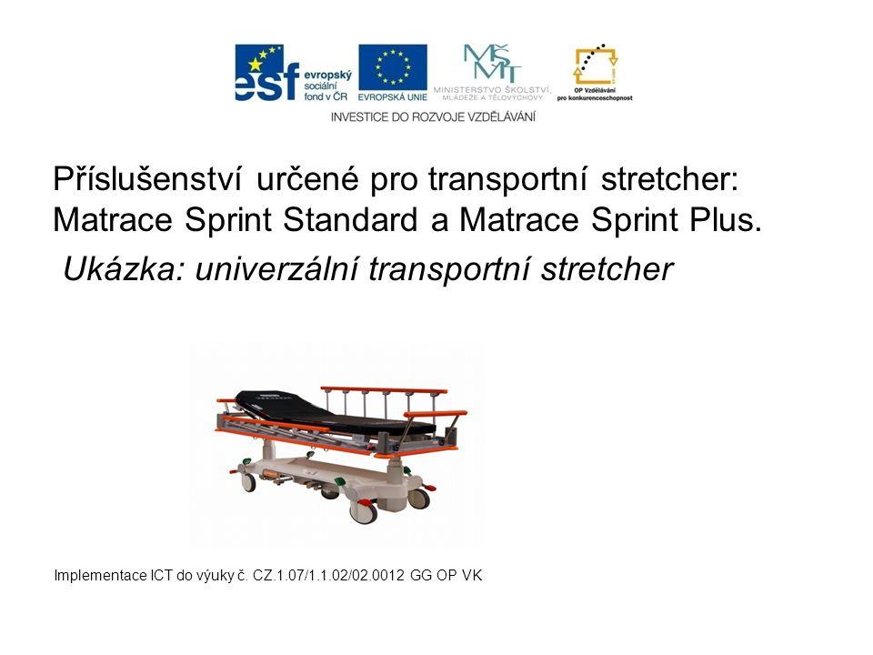 Ukázka: univerzální transportní stretcher