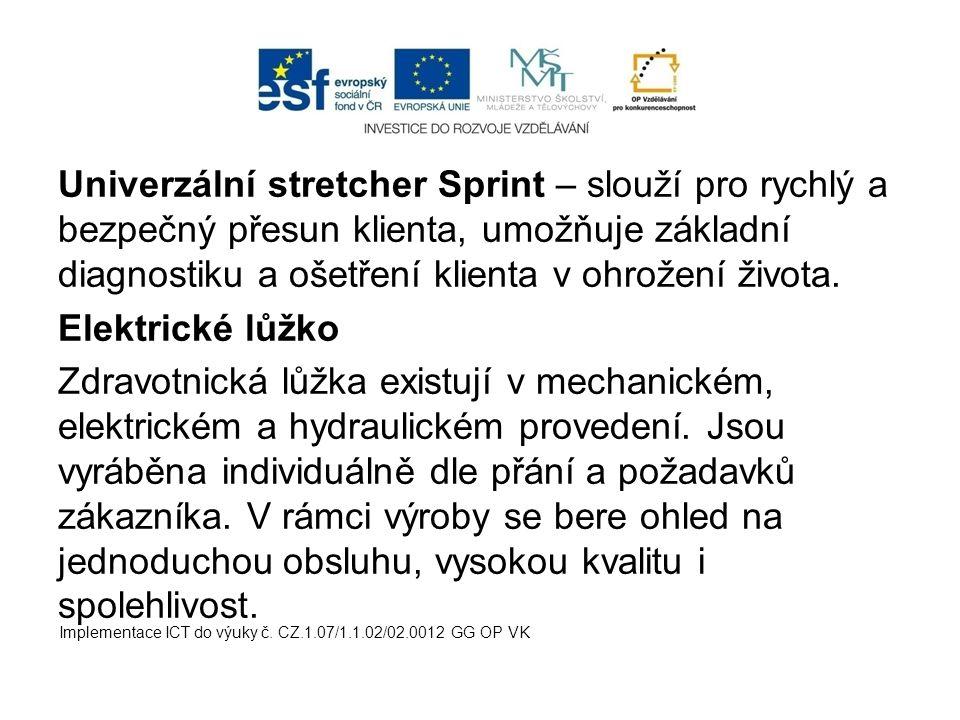 Univerzální stretcher Sprint – slouží pro rychlý a bezpečný přesun klienta, umožňuje základní diagnostiku a ošetření klienta v ohrožení života.
