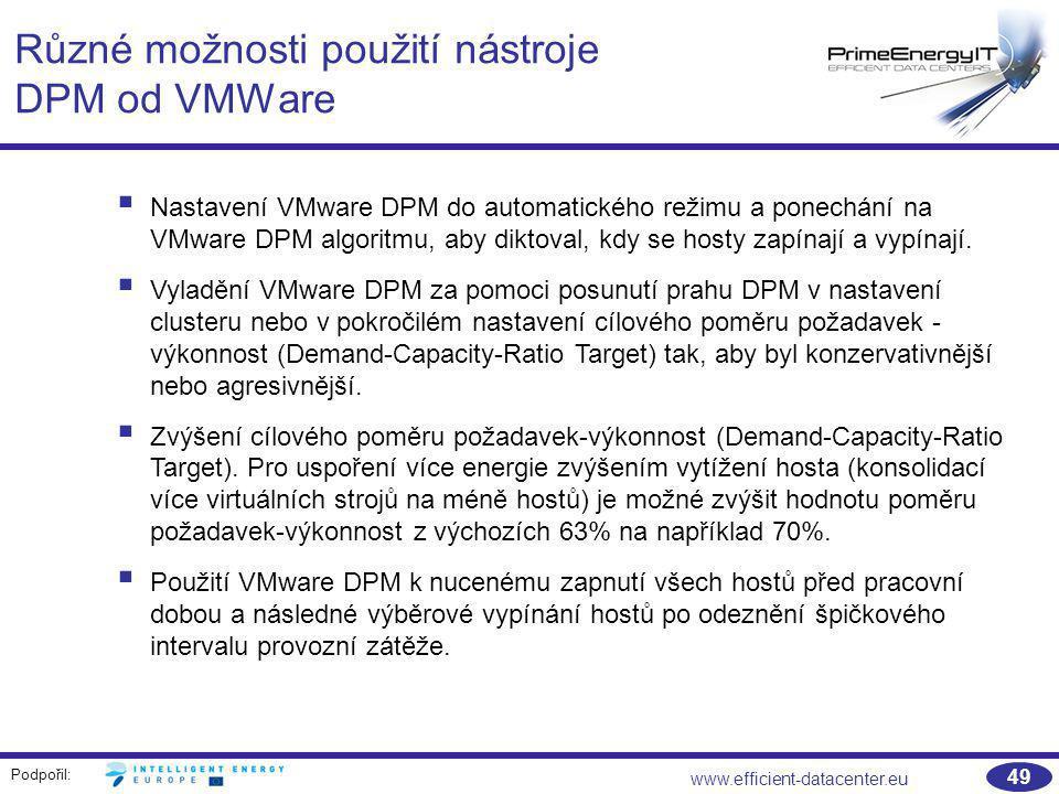 Různé možnosti použití nástroje DPM od VMWare