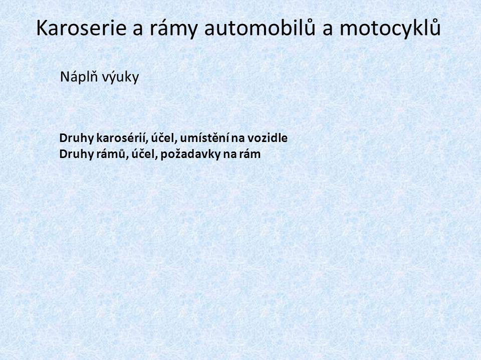 Karoserie a rámy automobilů a motocyklů