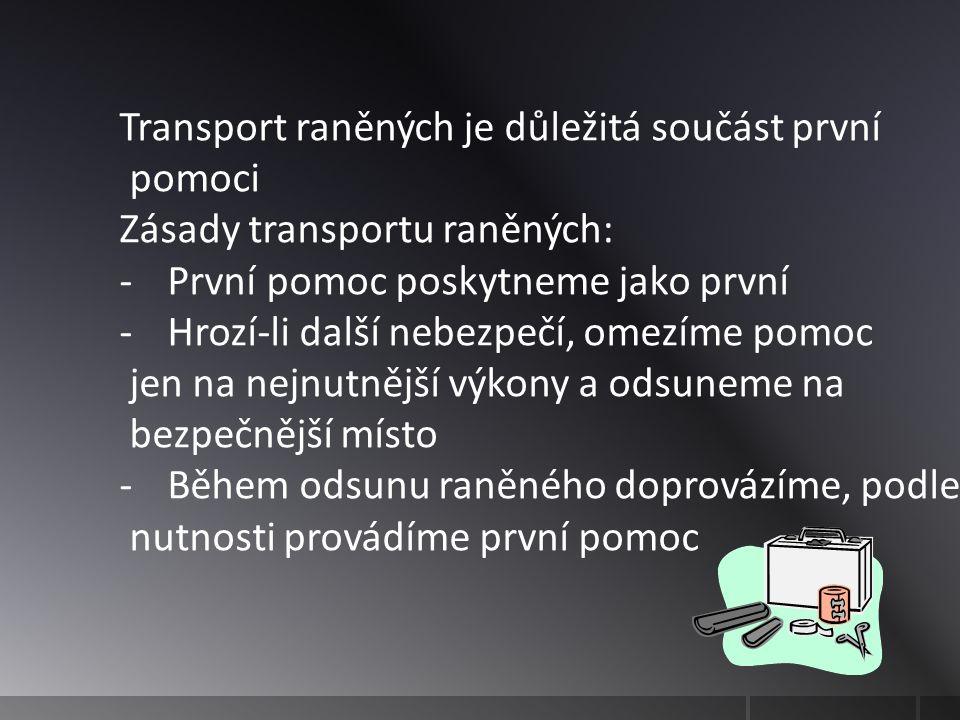Transport raněných je důležitá součást první