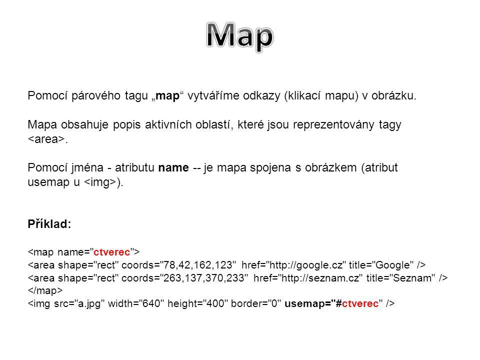 """Map Pomocí párového tagu """"map vytváříme odkazy (klikací mapu) v obrázku."""