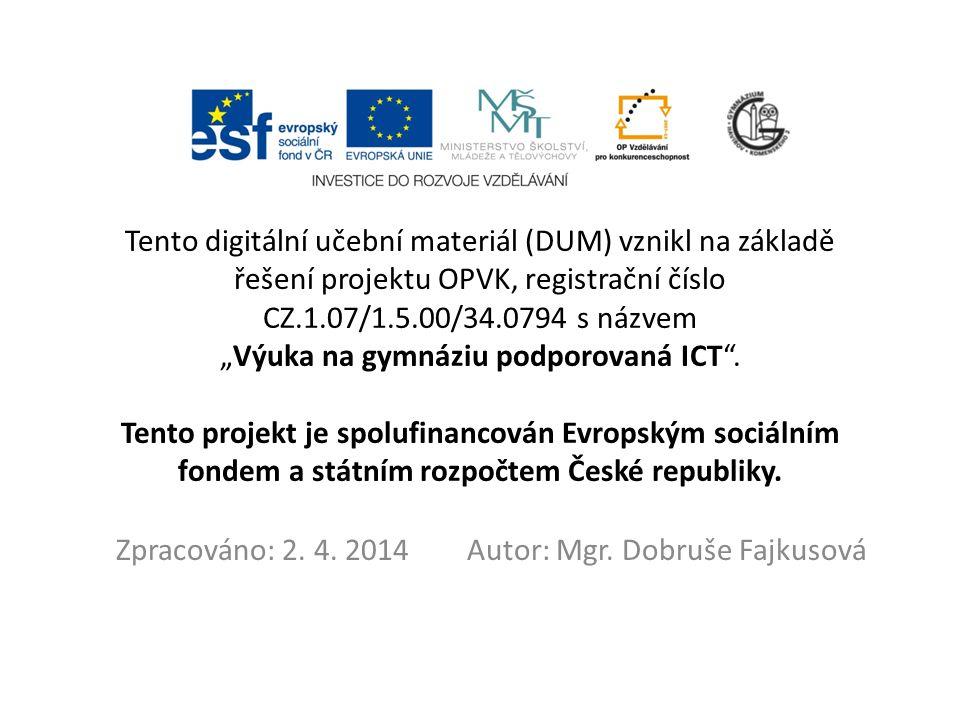 Zpracováno: 2. 4. 2014 Autor: Mgr. Dobruše Fajkusová