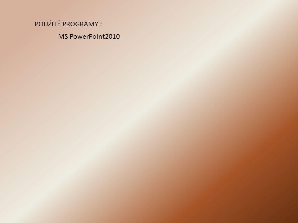 POUŽITÉ PROGRAMY : MS PowerPoint2010