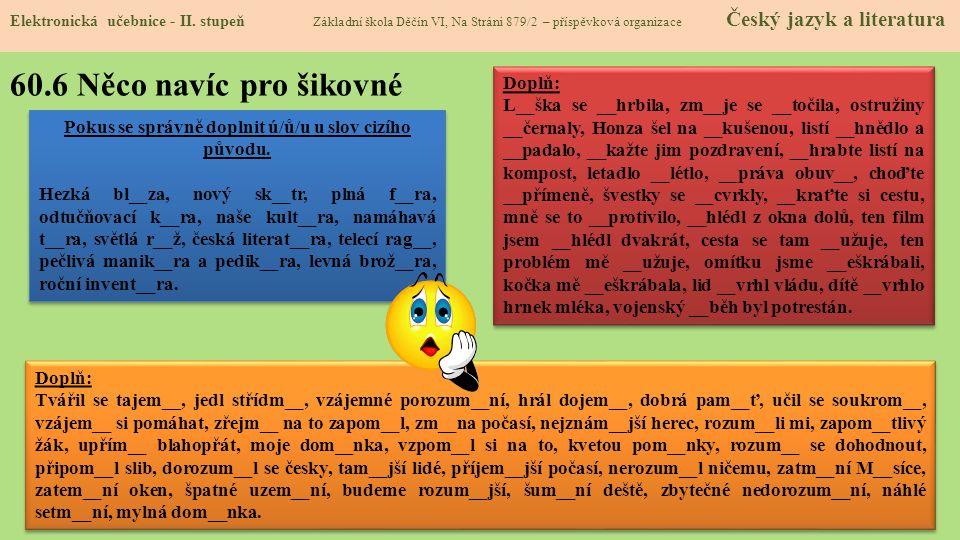 Pokus se správně doplnit ú/ů/u u slov cizího původu.