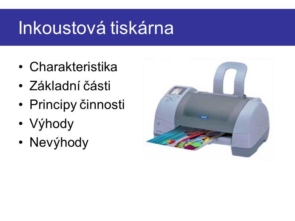 Inkoustová tiskárna Charakteristika Základní části Principy činnosti