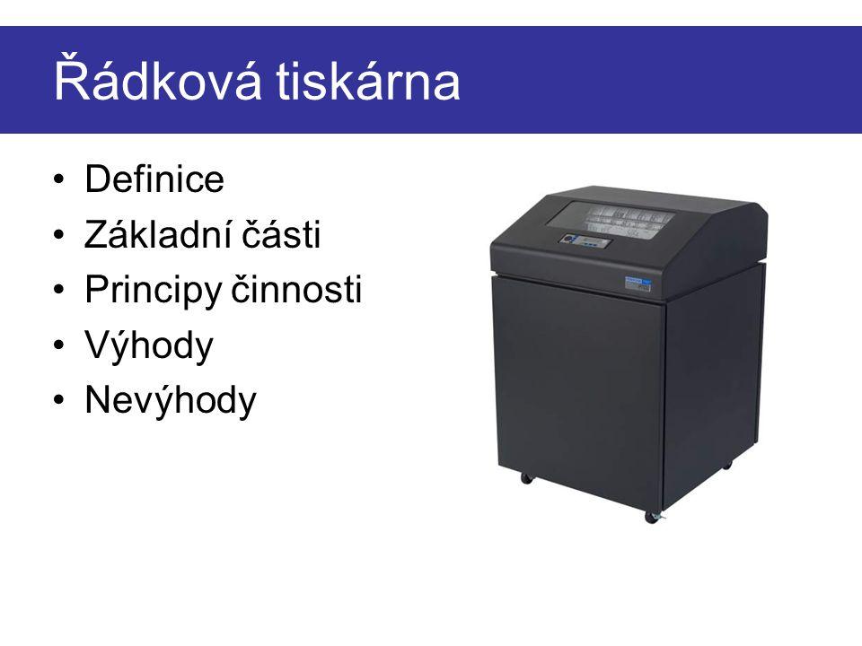 Řádková tiskárna Definice Základní části Principy činnosti Výhody