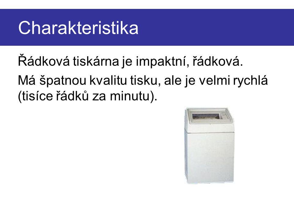 Charakteristika Řádková tiskárna je impaktní, řádková.