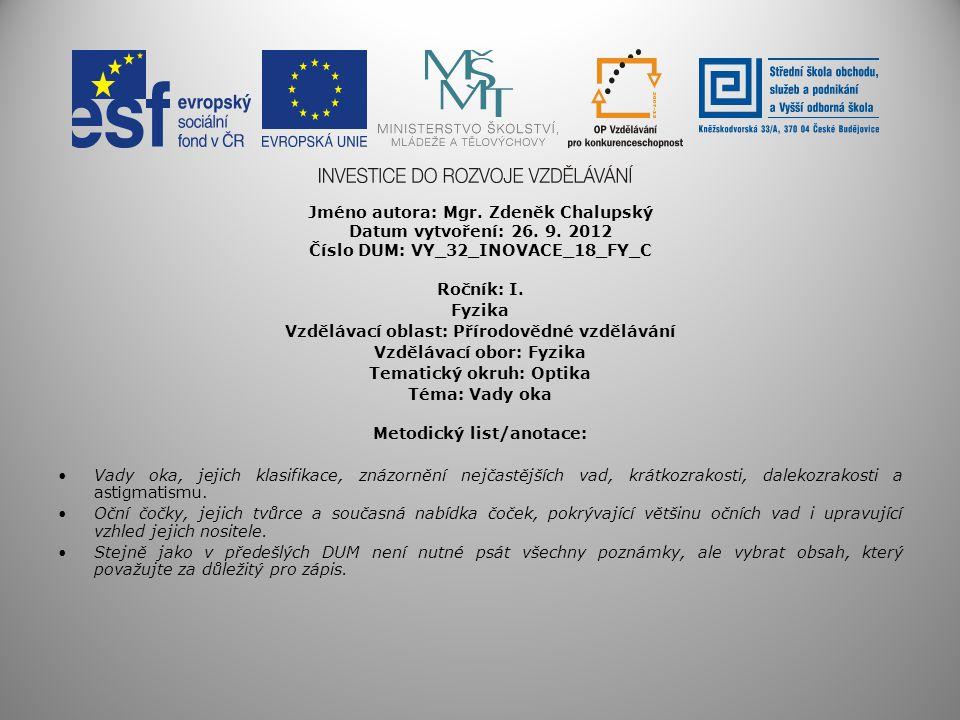 Jméno autora: Mgr. Zdeněk Chalupský Datum vytvoření: 26. 9. 2012