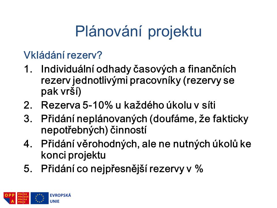 Plánování projektu Vkládání rezerv