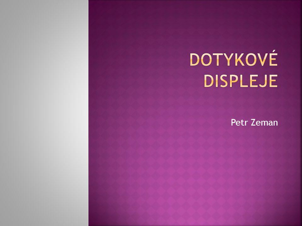 Dotykové displeje Petr Zeman